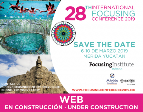 28th International Focusing Conference in México March 2019