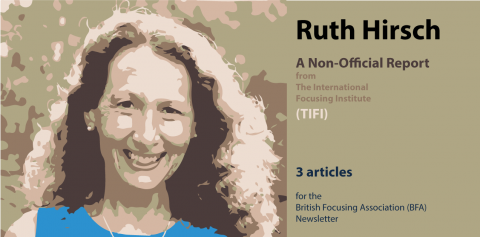Ruth Hirsch – Non-Official Reports from The International Focusing Institute